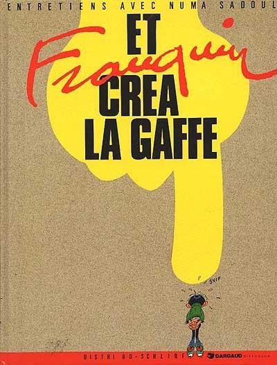 Et Franquin créa La Gaffe NUma Sadoul